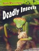 Deadly Insects (Wild Predators)