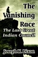 The vanishing race, the last great Indian council