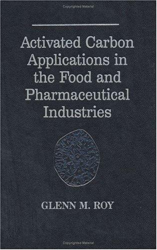 Activated carbon applications in the food and pharmaceutical ...