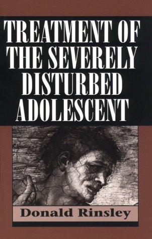 Download Treatment of the Severely Disturbed Adolescent
