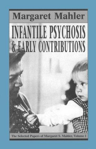 Download Infantile Psychosis and Early Contributions