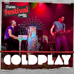 iTunes Festival: London 2011 by Coldplay