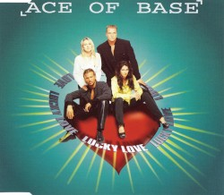 Ace of Base - Lucky Love