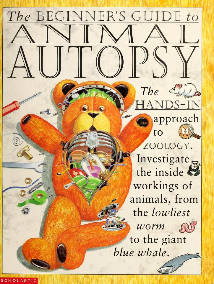 The beginner's guide to animal autopsy by Steve Parker