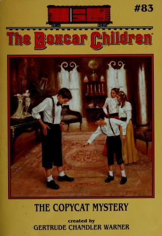 Cover of: The Copycat Mystery (The Boxcar Chiildren #83) | Gertrude Chandler Warner