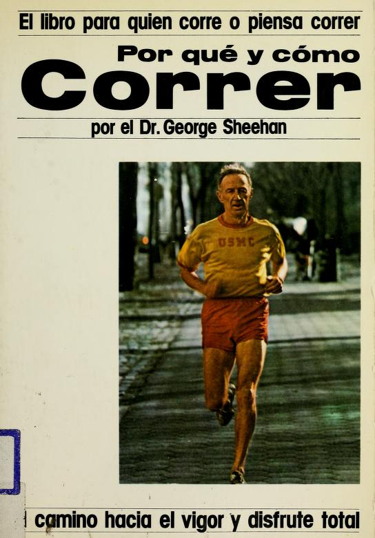 Por Que Y Como Correr/Why and How to Run by George Sheehan