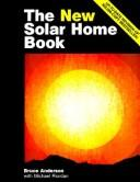 The new solar home book by Anderson, Bruce