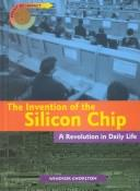 The Invention of the Silicon Chip by Windsor Chorlton