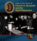 Franklin D. Roosevelt and the Great Depression (Life in the Time of) by Terri Degezelle