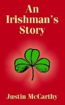 An Irishman's Story by Justin McCarthy