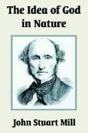 The Idea of God in Nature by John Stuart Mill