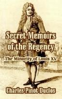 Secret Memoirs of the Regency by Charles Pinot Duclos