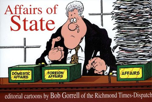 Affairs of state by Bob Gorrell