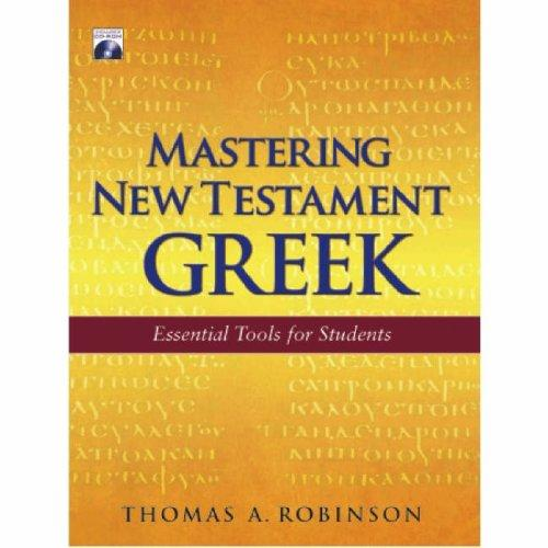 Mastering New Testament Greek by Thomas A. Robinson