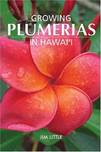 Growing Plumerias in Hawaii by Jim Little