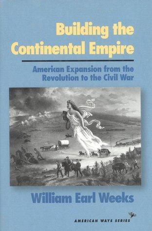 Building the continental empire by William Earl Weeks
