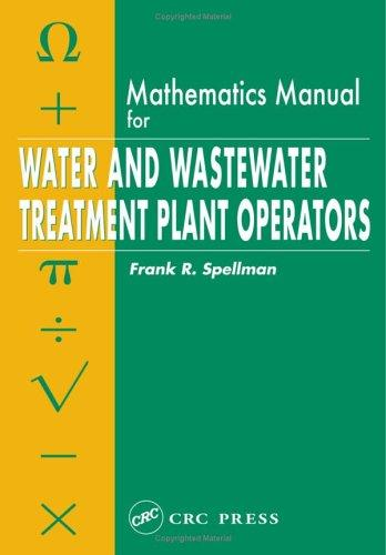 Mathematics Manual for Water and Wastewater Treatment Plant Operators by Frank R. Spellman