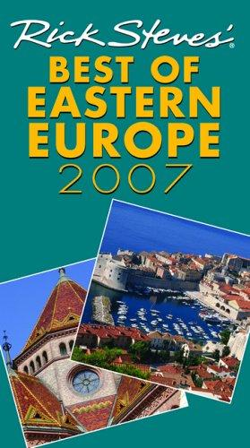 Rick Steves' Best of Eastern Europe 2007 (Rick Steves) by Rick Steves, Cameron Hewitt