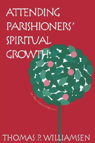 Attending parishioners' spiritual growth by Thomas P. Williamsen