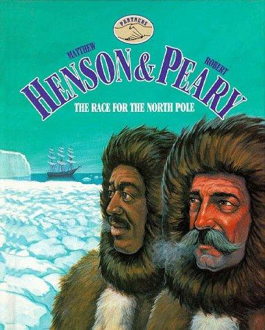 Matthew Henson & Robert Peary by Laurie Rozakis