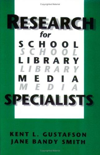 Research for school library media specialists by Kent L. Gustafson