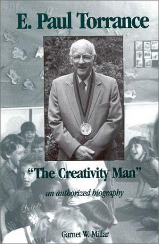 Image 0 of E. Paul Torrance: The Creativity Man an authorized biography (Creativity Researc