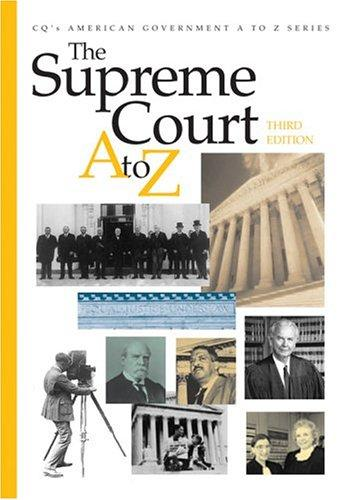 The Supreme Court A to Z by Kenneth Jost, editor.