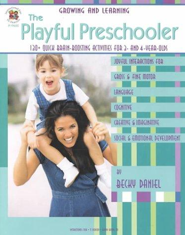 The playful preschooler by Becky Daniel
