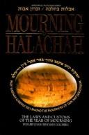 Mourning in halachah = by Ḥayim Binyamin ben B. P. Goldberg