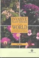 INVASIVE PLANT SPECIES OF THE WORLD: A REFERENCE GUIDE TO ENVIRONMENTAL WEEDS by Ewald Weber